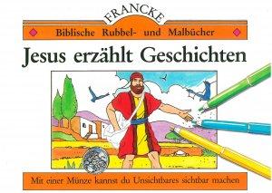 Jesus erzählt Geschichten. Biblische Rubbel- und Malbücher