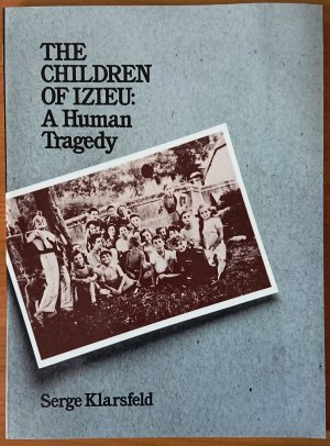 The Children of Izieu : A Human Tragedy