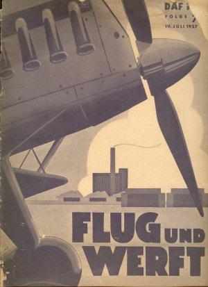 """Flug und Werft. Fachliches Schulungsblatt DAF. Abteilung Luftfahrt (mit: Flugzeugbau. Technische Beilage zu """"Flug und Werft""""), 2. Jahrgang, Folge 7, 19. Juli 1937 (DAF 76)."""