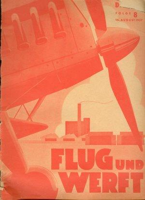 """Flug und Werft. Fachliches Schulungsblatt DAF. Abteilung Luftfahrt (mit: Flugzeugbau. Technische Beilage zu """"Flug und Werft""""), 2. Jahrgang, Folge 8, 16. August 1937 (DAF 76)."""