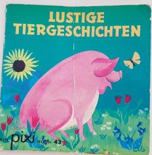 Lustige Tiergeschichten Pixi Buch Nr. 43 aus der Pixi Bücher Serie 35 Nr. 675373