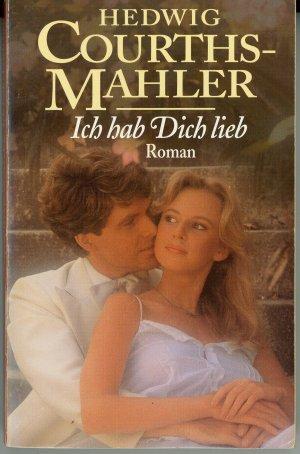 """""""Ich hab dich lieb (Hedwig Courths-Mahler) - Buch"""