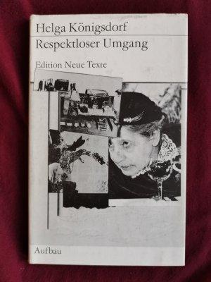 Respektloser Umgang (Edition Neue Texte)