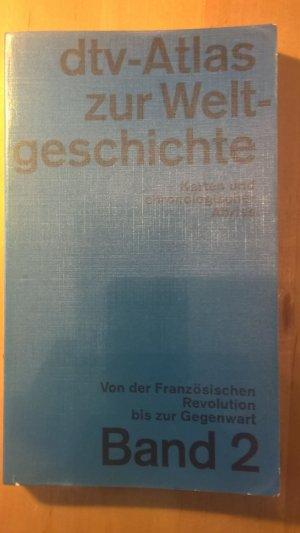 dtv-Atlas Weltgeschichte - Band 2: Von der Französischen Revolution bis zur Gegenwart