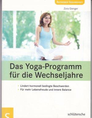 Das Yoga-Programm für die Wechseljahre - Lindert hormonell bedingte Beschwerden, Für mehr Lebensfreude und innere Balance