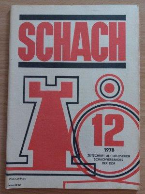 Schach. Organ des Deutschen Schachverbandes im DTSB.  12/1978