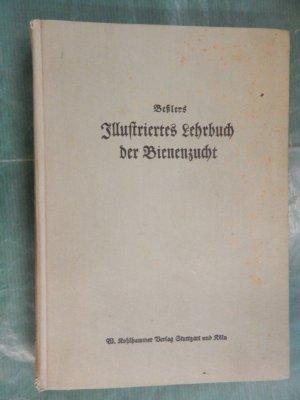 Illustriertes Lehrbuch der Bienenzucht - Neu bearbeitet. . .