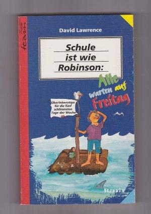 Schule ist wie Robinson: Alle warten auf Freitag