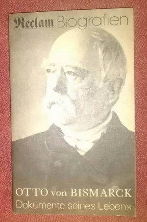 Otto von Bismarck Dokumente seines lebens
