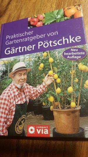 Praktischer Gartenratgeber von Gärtner Pötschke - Das Gartenbuch für das ganze Jahr mit Gartenkalender