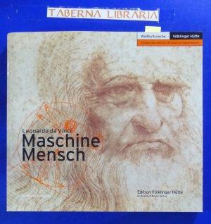 Leonardo da Vinci - Maschine Mensch
