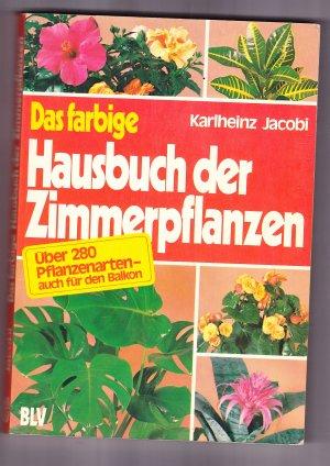 Das farbige Hausbuch der Zimmerpflanzen