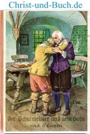Der Schulmeister und sein Sohn. Eine Erzählung aus dem Dreißigjährigen Krieg