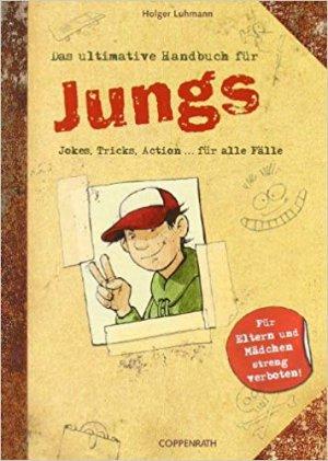 Bildtext: Das ultimative Handbuch für Jungs - Jokes, Tricks, Action ... für alle Fälle von Luhmann, Holger