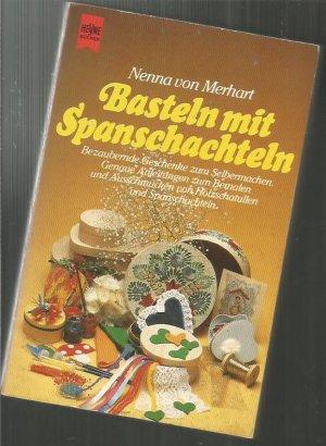 Basteln mit Spanschachteln. Bezaubernde Geschenke zum Selbermachen. Genaue Anleitungen zum Bemalen und Ausschmücken von Holzschatullen und Spanschachteln
