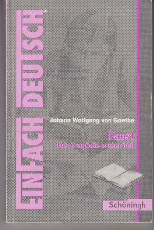 Bildtext: EinFach Deutsch Textausgaben - Johann Wolfgang von Goethe: Faust - Der Tragödie erster Teil: Gymnasiale Oberstufe von Waldherr, Franz