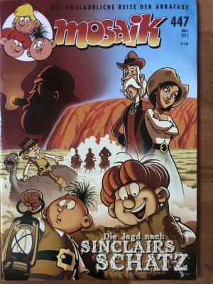 Mosaik Abrafaxe : Nummer 447, März 2013. Australien-Serie. Die Jagd nach Sinclairs Schatz.