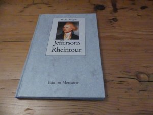 Jeffersons Rheintour - Oder das ökonomische Himmelbett