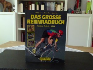 Das grosse Rennradbuch - Training - Technik - Taktik