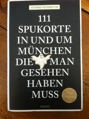 Bildtext: 111 Spukorte in und um München, die man gesehen haben muss - Reiseführer von Süßmuth, Astrid