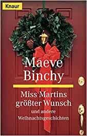 Bildtext: Miss Martins grösster Wunsch und andere Weihnachtsgeschichten von Binchy, Maeve