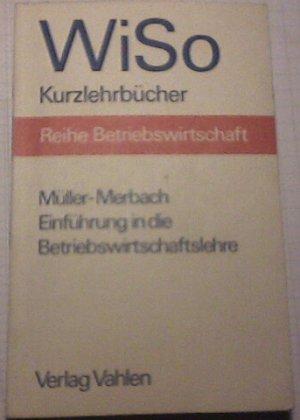 Bildtext: Einführung in die Betriebswirtschaftslehre für Erstsemester und Abiturienten. von Müller-Merbach