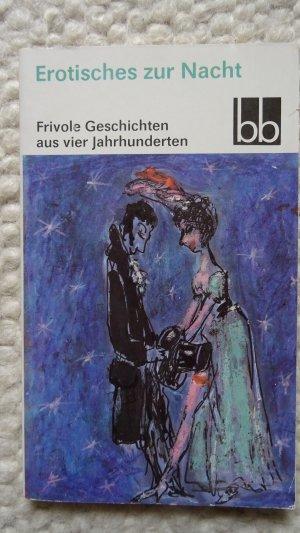 """""""Erotisches zur Nacht : Frivole Geschichten aus vier"""