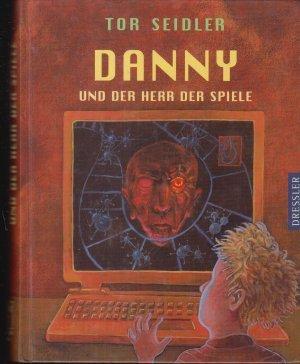 Bildtext: Danny und der Herr der Spiele von Seidler, Tor