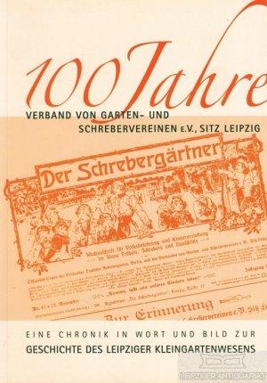 100 Jahre Verband Von Garten Und Schrebervereinen E Hennig