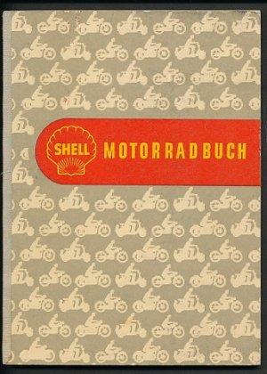 6ac165ec6773c antiquarisches Buch – – Shell Motorradbuch. Ein Ratgeber für die Freunde  des Motorrades - Wissenswertes vergrößern