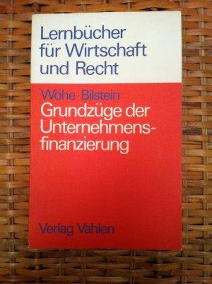 Bildtext: Grundzüge der Unternehmensfinanzierung von Wöhe, Günter und Jürgen Bilstein
