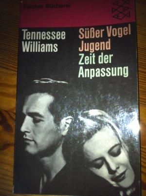Bildtext: Süßer Vogel Jugend. Zeit der Anpassung von Tennessee Williams