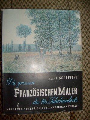 Bildtext: Die grossen Französischen Maler des 19. Jahrhunderts von Karl Scheffler