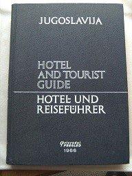 Jugoslavija Hotel And Tourist Guide Hotel Und Reiseführer