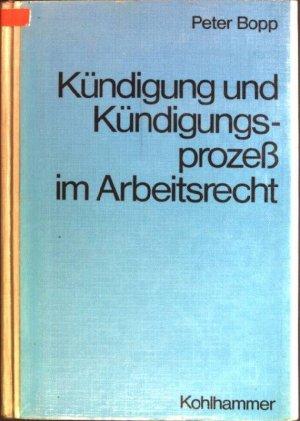 Kündigung Und Kündigungsprozess Im Arbeitsrecht Peter Bopp Buch