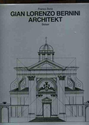 Gesamtwerk Architektur gian lorenzo bernini architekt das gesamtwerk borsi franco und