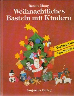 Weihnachtsbasteln Mit Kindern Ideen.Weihnachtliches Basteln Mit Kindern Ideen Und Basteleien Zum