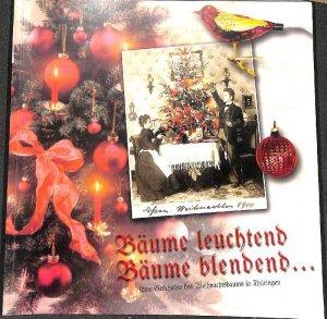 Geschichte Vom Weihnachtsbaum.Bäume Leuchtend Bäume Blendend Eine Geschichte Des Weihnachtsbaums In Thüringen Eine Ausstellung Rund Um Den Weihnachtsbaum