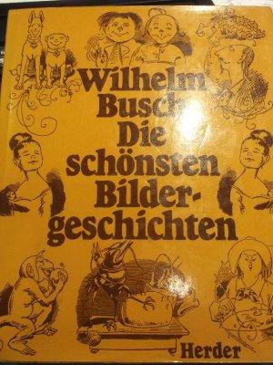 Die Schönsten Bildergeschichten Glossen Und Gedichte Sammlung Lustige Bildergeschichten Mit Text Und Bilder Von Wilhelm Busch Zusammengestellt Von