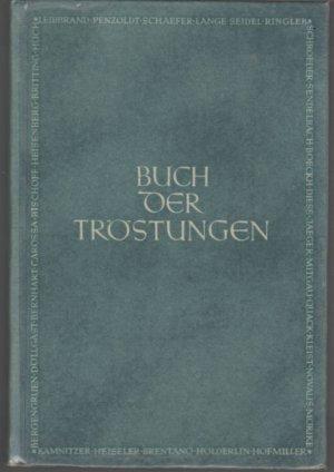 Buch Der Tröstungen Gedichte Erzählungen Und Szenen Herausgegeben Von Hanns Braun