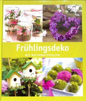 Gebrauchtes Buch U0026ndash; Kollektiv U0026ndash; Frühlingsdeko Mit  Naturmaterialien Zu Jeden Anlass Die Perfekte Idee Vergrößern