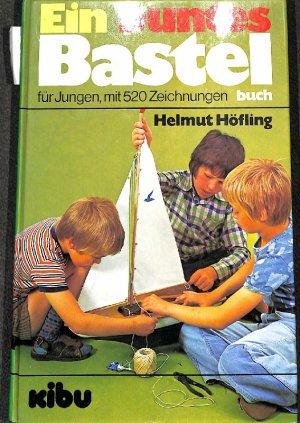 Ein Buntes Bastelbuch Für Jungen Ideen, Modelle Zum Nachbauen Von Helmut  Höfling Mit 520 Zeichnungen Von Werner Ahrens U2013 Buch Gebraucht Kaufen