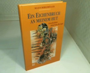 Ein Eichenbruch An Meinem Hut Klaus Borgsmuller Buch Gebraucht