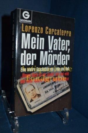 Mein Vater Der Morder Aus Dem Amerikan Lorenzo Carcaterra Buch Erstausgabe Kaufen A021hjqj01zzr