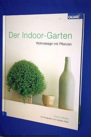 """Der Indoor-Garten : Wohndesign mit Pflanzen"""" (Yakeley Diana ) – Buch ..."""