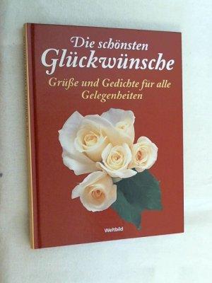 Die schönsten Glückwünsche : Grüße und Gedichte für alle ...