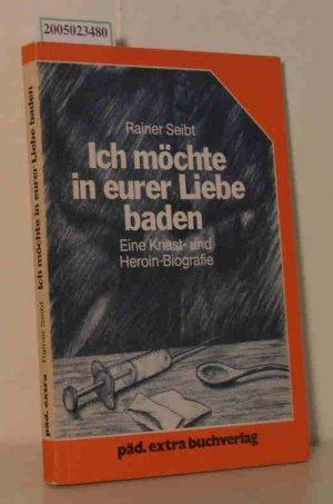 Ich Möchte In Eurer Liebe Baden Eine Knast U Seibt Rainer Buch