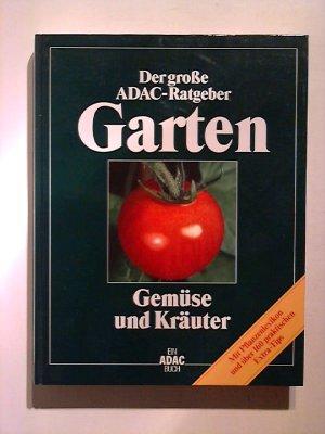 Ratgeber Garten der große adac ratgeber garten gemüse und kräuter brigitte stein