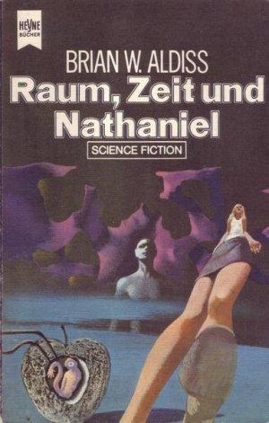 Brian W. Aldiss - Raum, Zeit und Nathaniel. SF-Erzählungen