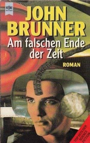 John Brunner - Am falschen Ende der Zeit